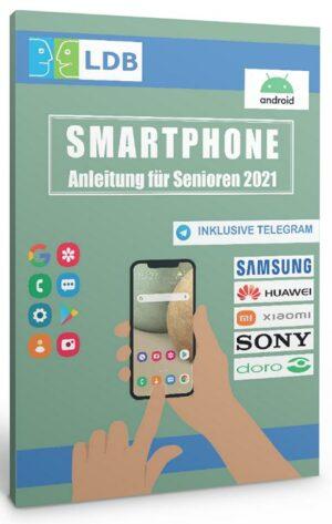 Smartphone Anleitung für Senioren (2021)